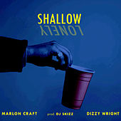 Shallow (feat. Dizzy Wright) by Marlon Craft