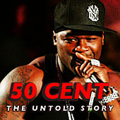 50 Cent: The Untold Story von 50 Cent