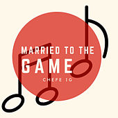 Married to the Game (Remix) de CHEFE IG