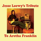Jesse Loewy's Tribute to Aretha Franklin by Jesse Loewy