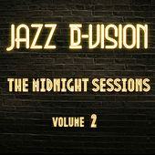 The Midnight Sessions, Vol. 2 von Jazz D-Vision