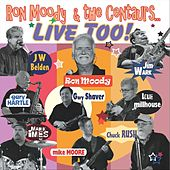 Live Too! von Ron Moody and the Centaurs