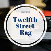 Twelfth Street Rag by Count Basie