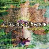 78 Sounds to Prepare von Yoga Music