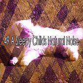 49 A Sleepy Childs Natural Noise de Dormir