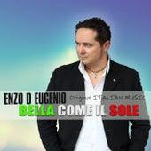 Bella come il Sole by Enzo D'Eugenio