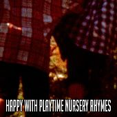 Happy with Playtime Nursery Rhymes de Canciones Para Niños