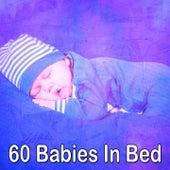60 Babies in Bed de Deep Sleep Relaxation