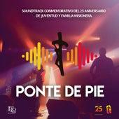 Ponte de Pie (Soundrack Conmemorativo del 25 Años de Juventud y Familia Misionera) de Various Artists