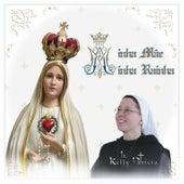 Minha Mãe, Minha Rainha de Irmã Kelly Patrícia