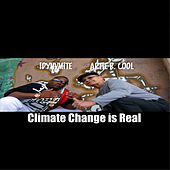 ClimateChange Is Real (feat. Artie B. Cool) de iDynvmite