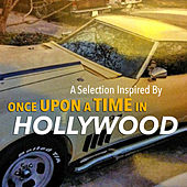A Selection Inspired By 'Once Upon A Time In Hollywood' by Various Artists