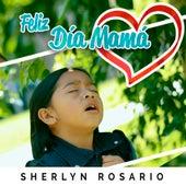 Feliz Día Mamá von Sherlyn Rosario