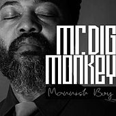 Mannish Boy by Mr. Dig Monkey