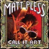 Call It Art by Matt Pless