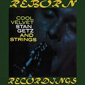 Cool Velvet and Strings (HD Remastered) by Stan Getz
