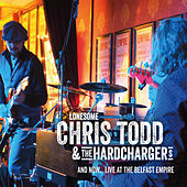 And Now… (Live at the Belfast Empire, 29/12/2017) de Lonesome Chris Todd