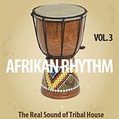 Afrikan Rhythm, Vol. 3 (The Real Sound of Tribal House) de Various Artists