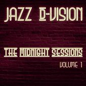 The Midnight Sessions, Vol. 1 by Jazz D-Vision