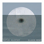 Blauer Mond by Katja Aujesky