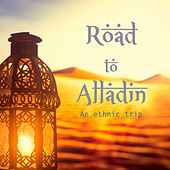 Road to Alladin: an Ethnic Trip by Various Artists