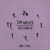 Not Giving In (Andy C Remix) by Tom Walker