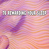 76 Rewarding Your Sleep von Rockabye Lullaby