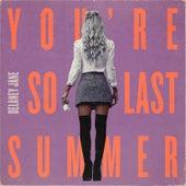 You're So Last Summer von Delaney Jane