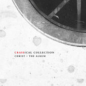 Christ - The Album (Crassical Collection) by Crass