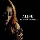 Ku Tetap Mencintaimu de Aline