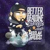Better of Alone (Struggle) by Moolah Thugg