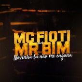 Novinha Tu Não Me Engana by Mc Fioti