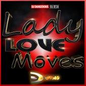 Lady Love Moves de DJ Dangerous Raj Desai