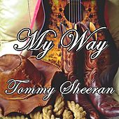 My Way by Tommy Sheeran
