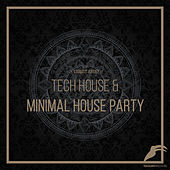 Tech House And Minimal House Party von Various Artists