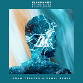 By The River (Adam Trigger & Provi Remix) by Klingande