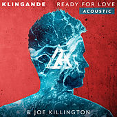 Ready For Love (Acoustic) by Klingande