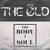 The Body&Soul de OLD