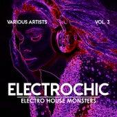 Electrochic (Electro House Monsters), Vol. 3 de Various Artists