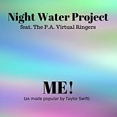 Me! (feat. The P.A. Virtual Ringers) by Night Water Project