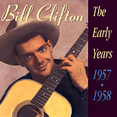 The Early Years 1957 - 1958 de Bill Clifton