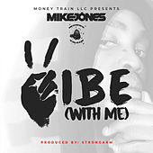 Vibe (With Me) by Mike Jones
