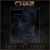 Real Enough by Sounds Like Chaz
