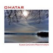 Kurze geführte Meditationen von Omatar