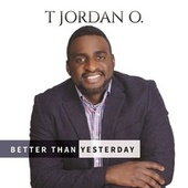 Better Than Yesterday de T Jordan O