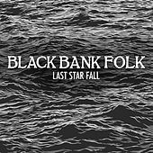 Last Star Fall von Black Bank Folk
