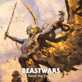 Raise the Sword by Beastwars