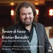Tenore di forza: Kristian Benedikt Sings Favorite Tenor Arias by Kristian Benedikt