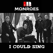 I Could Sing de Monroes