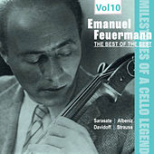 Milestones of a Cello Legend -The Best of the Bests  - Emanuel Feuermann, Vol. 10 von Various Artists